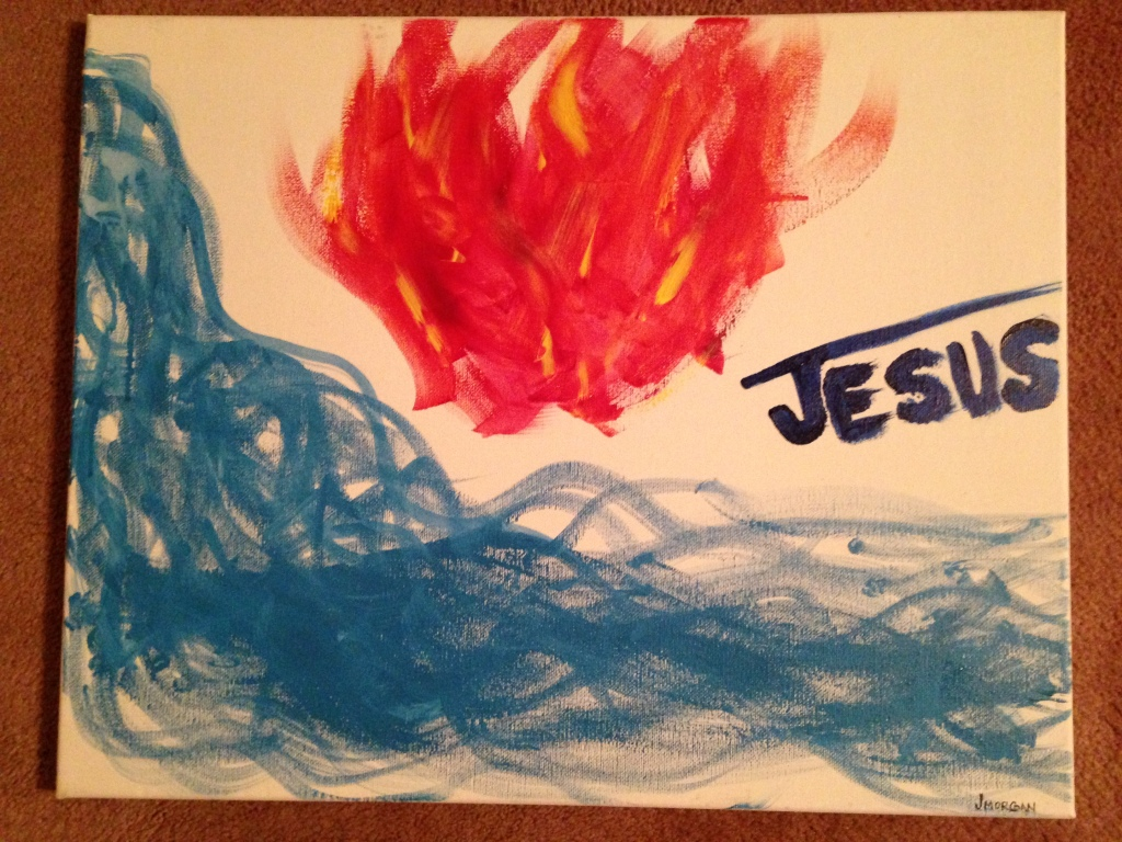 I was painting and God led me to paint a river and fire. I couldn't leave the painting without His name upon it.